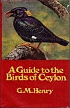 A Guide to the Birds of Ceylon by G.M. Henry