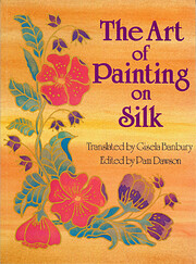Art of Painting on Silk: Volume 1 por Pam…