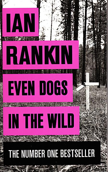Even Dogs in the Wild - Ian Rankin
