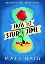How to Stop Time – tekijä: Matt Haig