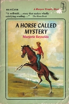 A Horse Called Mystery by Marjorie Reynolds