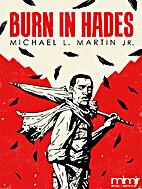 Burn in Hades by Michael L. Martin Jr.