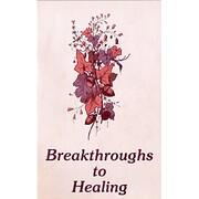 Breakthroughs to Healing – tekijä: Unity