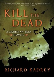 Kill the Dead: A Sandman Slim Novel (Sandman…