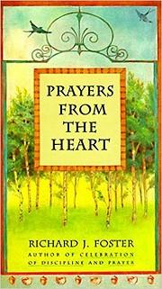 Prayers from the Heart de Richard J. Foster