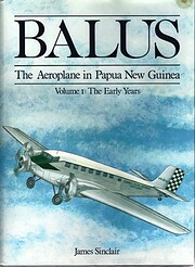 Balus, the aeroplane in Papua New Guinea by…