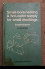 Small-bore Heating and Hot-water Supply for Small Dwellings - John Joseph Barton