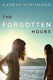 The Forgotten Hours av Katrin Schumann