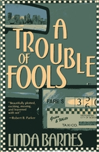 A Trouble Of Fools By Linda Barnes Librarything