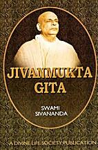 Jivanmukta Gita by Swami Sivananda Saraswati