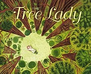 The Tree Lady: The True Story of How One…