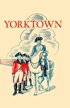 Yorktown and the Siege of 1781 by Charles E.…
