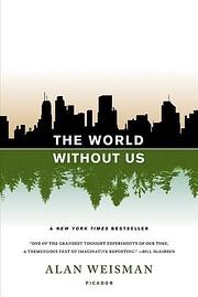 The World Without Us von Alan Weisman