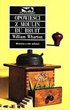 Opowiesci z Moulin Du Bruit: Historia o sile…