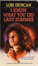 I Know What You Did Last Summer by Lois…