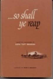 So shall ye reap; Selected Addresses of Ezra…