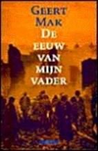 De eeuw van mijn vader by Geert Mak