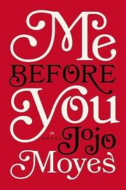 Me Before You (Me Before You, #1) por Jojo…