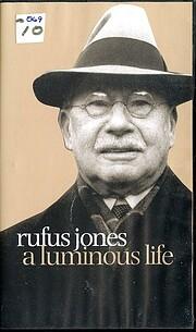 Rufus Jones: A Luminous Life por Sharon…