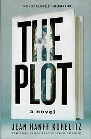 The Plot: A Novel von Jean Hanff Korelitz