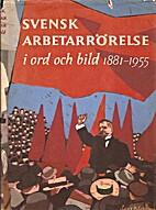 Svensk arbetarrörelse i ord och bild :…