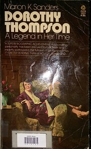 Dorothy Thompson: A Legend in her Time –…