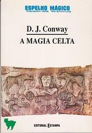 A magia celta de D. J. Conway