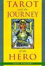 Tarot and the Journey of the Hero - Hajo Banzhaf