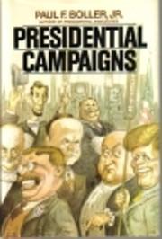 Presidential Campaigns de Paul F. Boller Jr.