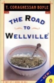 The Road to Wellville von T. Coraghessan…