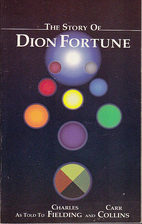 The Story of Dion Fortune by Charles…