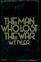 The man who lost the war by W. T. Tyler