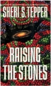 RAISING THE STONES de Sheri S. Tepper