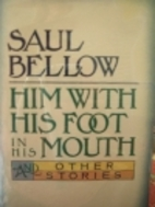 Him With His Foot in His Mouth and Other…