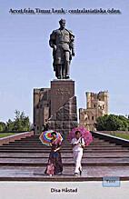 Arvet från Timur Lenk : centralasiatiska…
