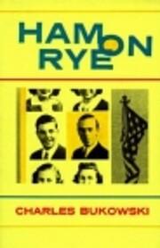 Ham on Rye: A Novel af Charles Bukowski