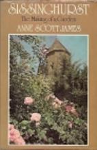 Sissinghurst: The Making of a Garden by Anne…