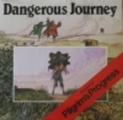 Dangerous Journey: The Story of Pilgrim's…