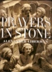 Prayers in Stone de Alexander Liberman