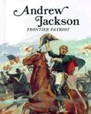 Andrew Jackson, Frontier Patriot (Easy…