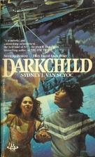 Darkchild by Sydney J. Van Scyoc