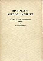 Ministärerna Bildt och Åkerhielm…