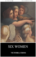 Six Women by Victoria Cross
