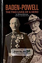 Baden-Powell : The Two Lives of a Hero by…