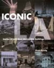 Iconic L.A.: Stories of L.A.'s Most…