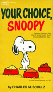 Your Choice, Snoopy por Charles M. Schulz