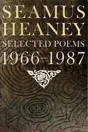 Seamus Heaney: Selected Poems, 1966-1987 de…