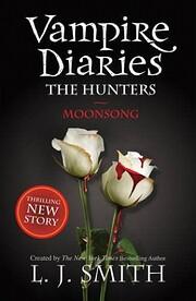The Vampire Diaries: The Hunters: Moonsong…