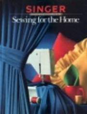 Sewing for the Home (Singer Sewing Reference…