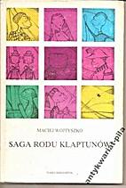 Saga rodu Klaptunów by Maciej Wojtyszko